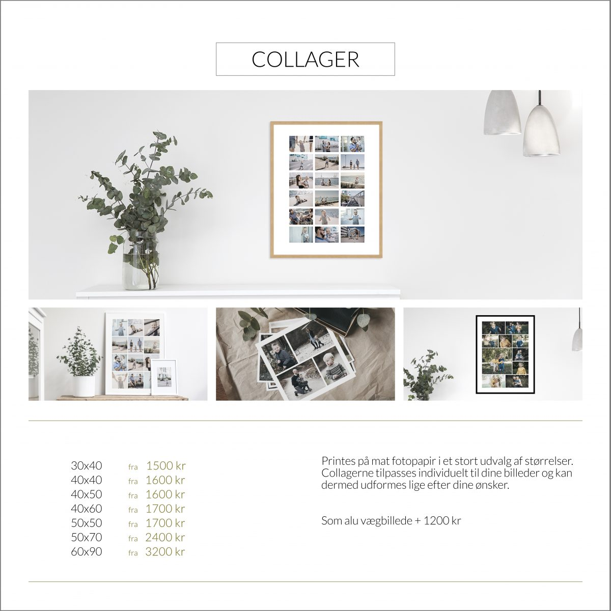 Printes på mat fotopapir i et stort udvalg af størrelser. Collagerne tilpasses individuelt til dine billeder og kan dermed udformes lige efter dine ønsker.   Som alu vægbillede + 1200 kr