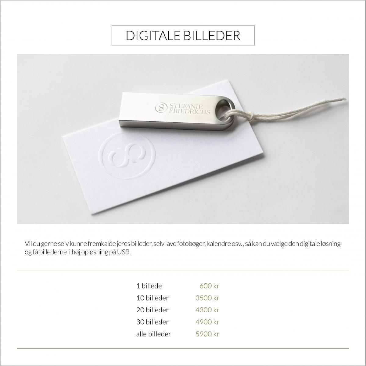 Vil du gerne selv kunne fremkalde jeres billeder, selv lave fotobøger, kalendre osv. , så kan du vælge den digitale løsning og få billederne  i høj opløsning på USB.
